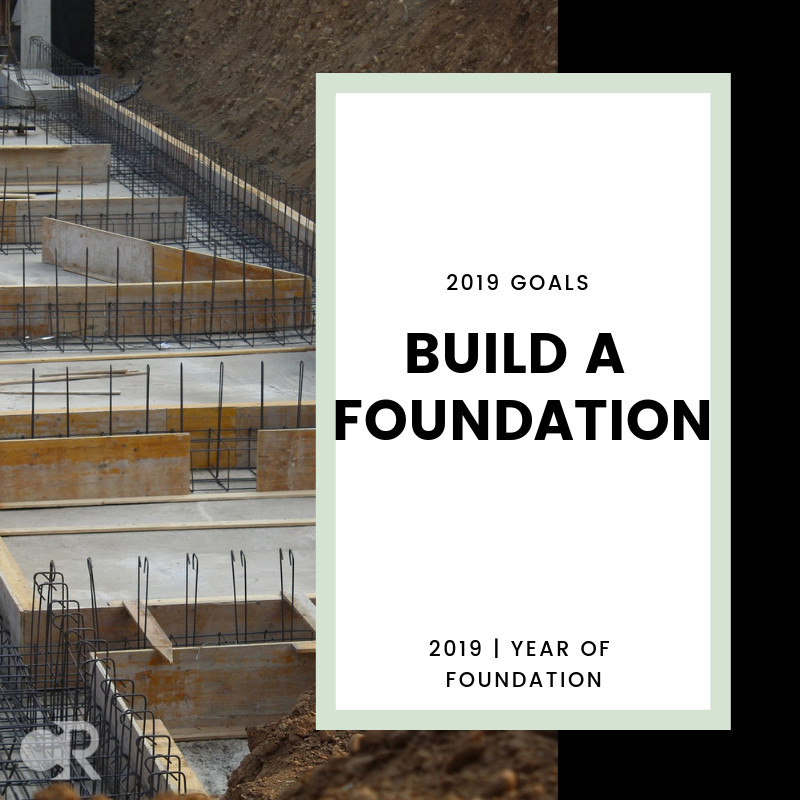 Build a Foundation - What's your theme word for 2019?